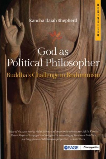 God As Political Philosopher : Buddha's Challenge to Brahminism