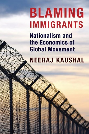 Blaming Immigrants : Nationalism and the Economics of Global Movement