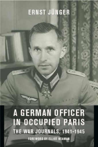 A German Officer in Occupied Paris : The War Journals, 1941-1945