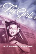 Fly-Girls-:-The-Daring-American-Women-Pilots-Who-Helped-Win-WWII