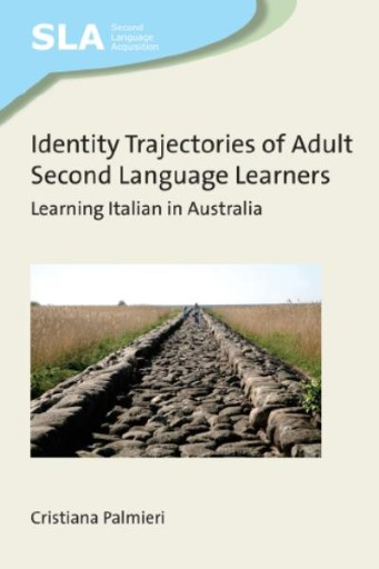Identity Trajectories of Adult Second Language Learners : Learning Italian in Australia