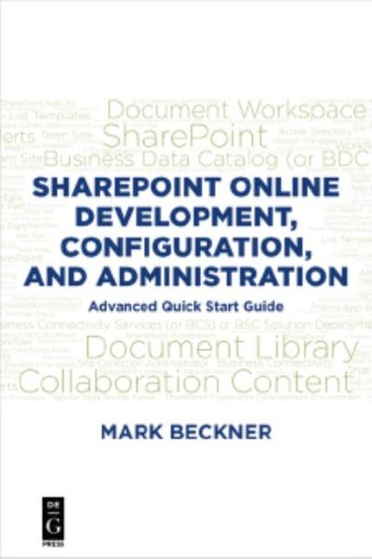 SharePoint Online Development, Configuration, and Administration : Advanced Quick Start Guide