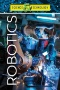 Robotics! : With 25 Science Projects for Kids
