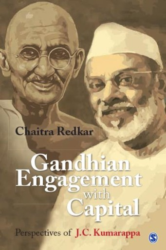 Gandhian Engagement with Capital : Perspectives of J C Kumarappa