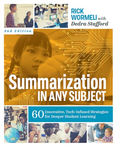 Summarization in Any Subject : 60 Innovative, Tech-Infused Strategies for Deeper Student Learning
