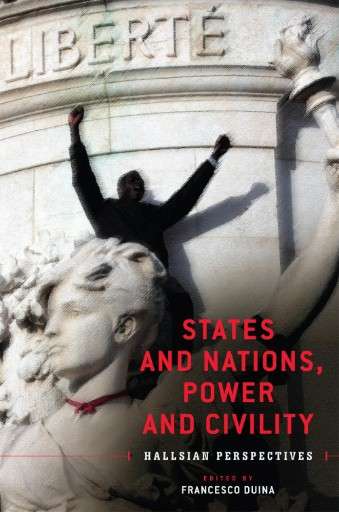 States and Nations, Power and Civility : Hallsian Perspectives