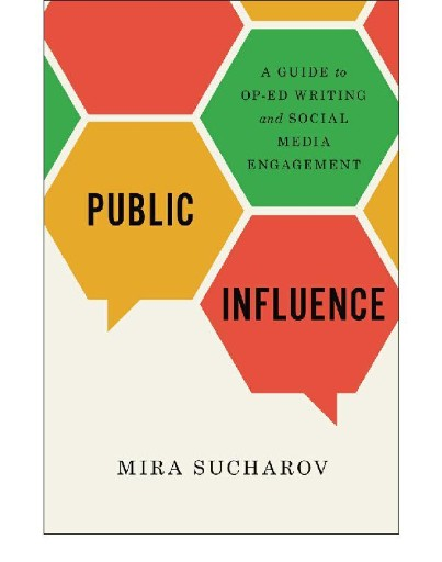 Public Influence : A Guide to Op-Ed Writing and Social Media Engagement