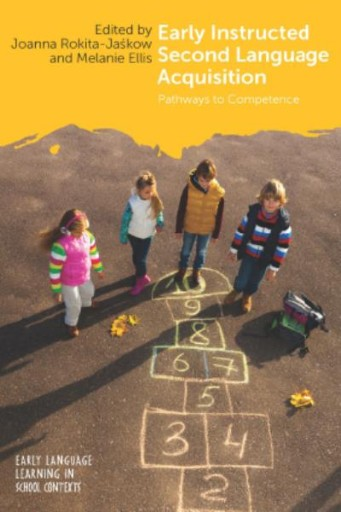 Early Instructed Second Language Acquisition : Pathways to Competence