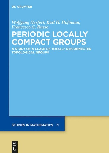 Periodic Locally Compact Groups : A Study of a Class of Totally Disconnected Topological Groups