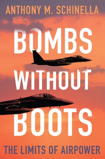 Bombs Without Boots : The Limits of Airpower
