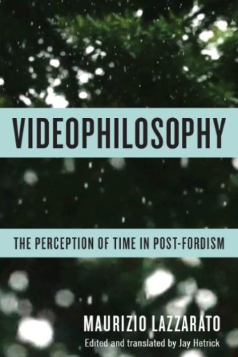 Videophilosophy : The Perception of Time in Post-Fordism