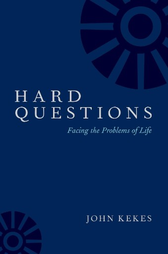 Hard Questions : Facing the Problems of Life