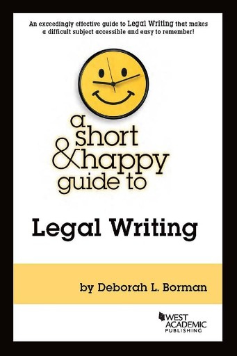 A Short & Happy Guide to Legal Writing