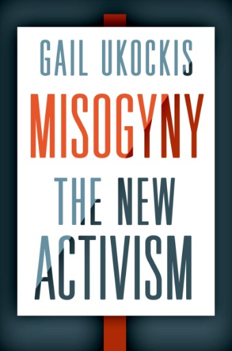 Misogyny : The New Activism