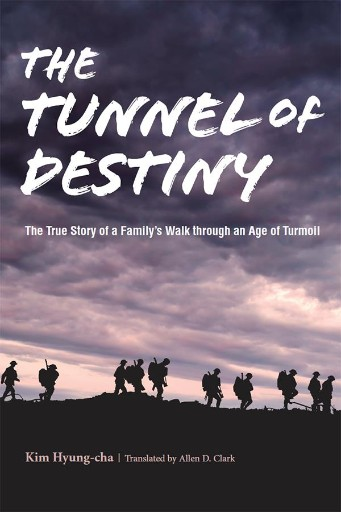 The Tunnel of Destiny : The True Story of a Family's Walk Through an Age of Turmoil