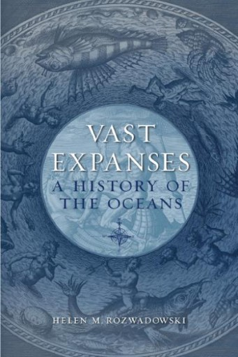 Vast Expanses : A History of the Oceans