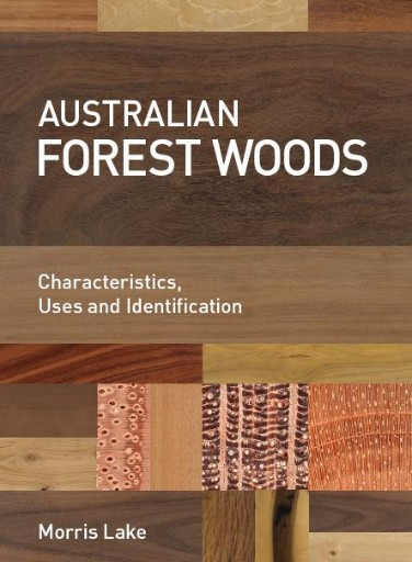 Australian Forest Woods : Characteristics, Uses and Identification