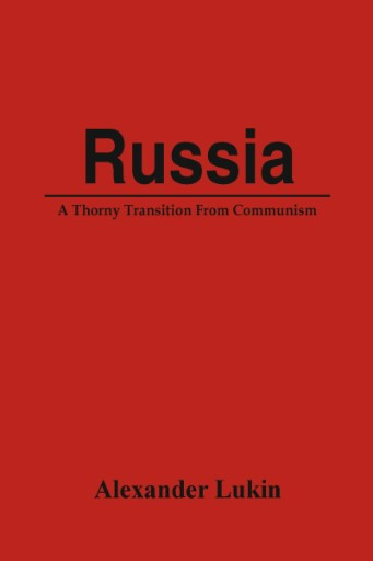 Russia : A Thorny Transition From Communism