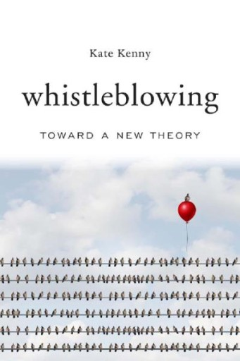 Whistleblowing : Toward a New Theory