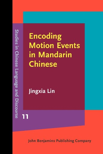 Encoding Motion Events in Mandarin Chinese : A Cognitive Functional Study