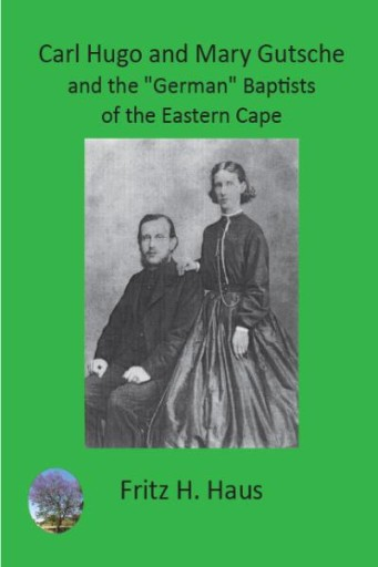Carl Hugo and Mary Gutsche and the 'German' Baptists of the Eastern Cape