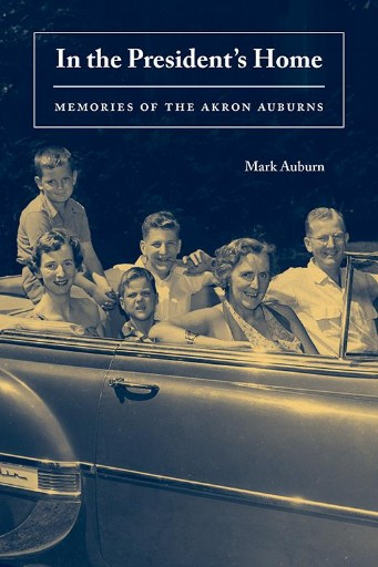 In the President's Home : Memories of the Akron Auburns