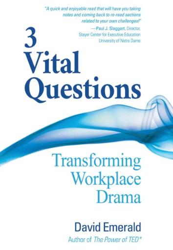 3 Vital Questions : Transforming Workplace Drama
