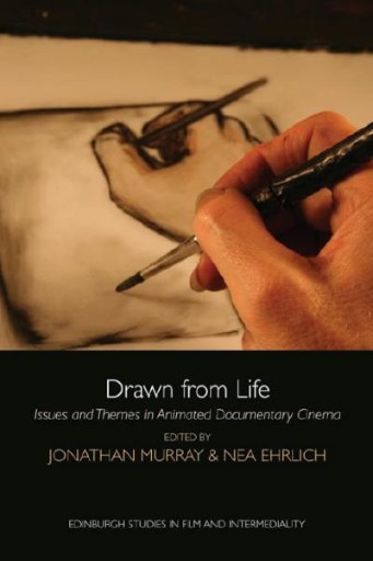 Drawn From Life : Issues and Themes in Animated Documentary Cinema