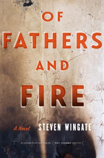 Of Fathers and Fire : A Novel
