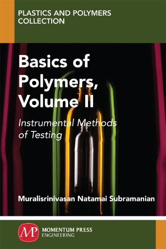 Basics of Polymers, Volume II : Instrumental Methods of Testing