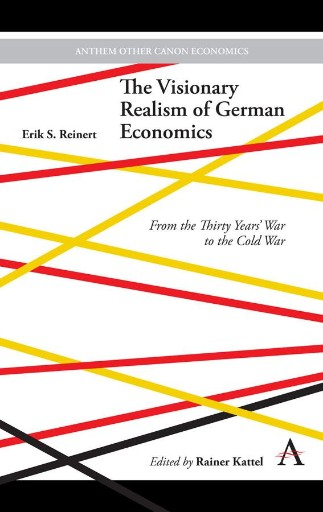 The Visionary Realism of German Economics : From the Thirty Years' War to the Cold War