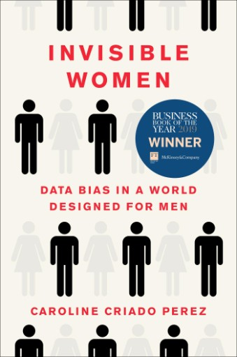 Invisible Women : Data Bias in a World Designed for Men