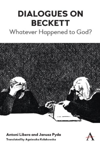 Dialogues on Beckett : Whatever Happened to God?