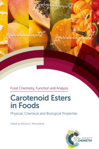 Carotenoid Esters in Foods : Physical, Chemical and Biological Properties
