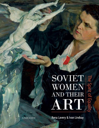 Soviet Women and Their Art : The Spirit of Equality