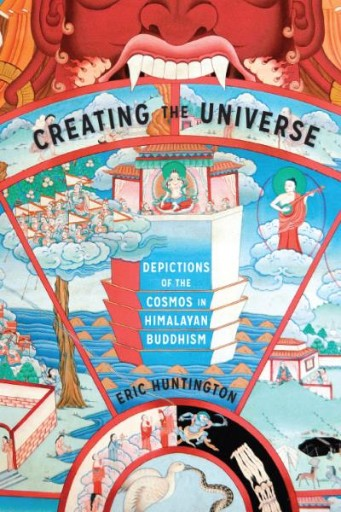 Creating the Universe : Depictions of the Cosmos in Himalayan Buddhism