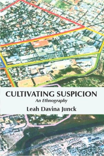 Cultivating Suspicion: An Ethnography