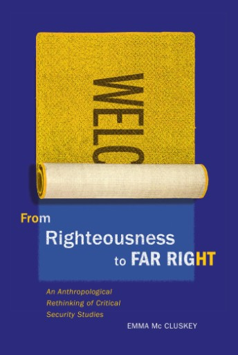 From Righteousness to Far Right : An Anthropological Rethinking of Critical Security Studies