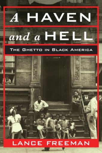 A Haven and a Hell : The Ghetto in Black America