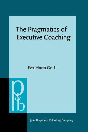 The Pragmatics of Executive Coaching