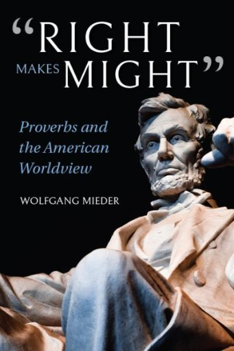'Right Makes Might' : Proverbs and the American Worldview