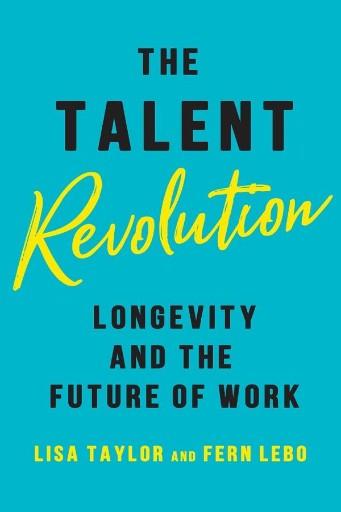 The Talent Revolution : Longevity and the Future of Work