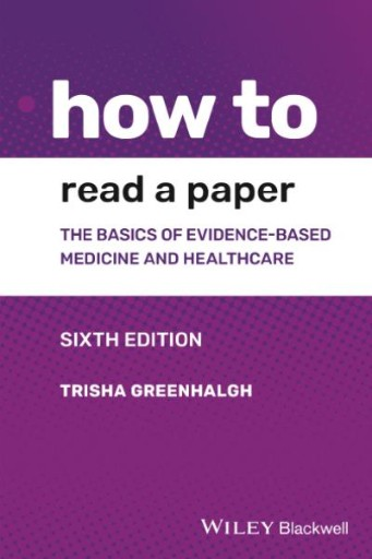 How to Read a Paper : The Basics of Evidence-based Medicine and Healthcare