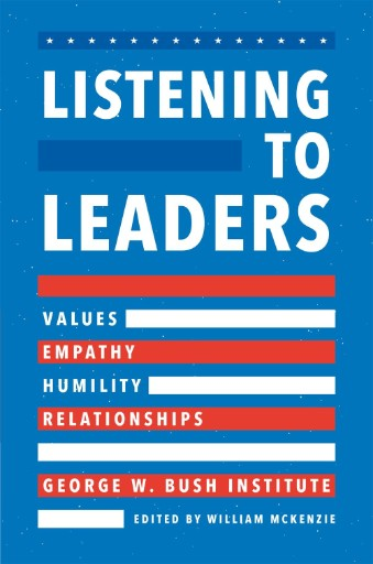 Listening to Leaders : Values, Empathy, Humility, and Relationships