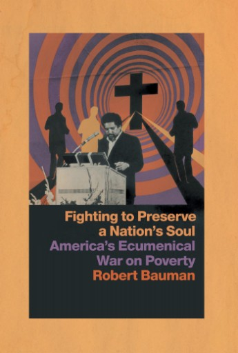 Fighting to Preserve a Nation's Soul : America's Ecumenical War on Poverty