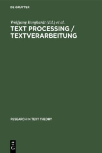 Text Processing / Textverarbeitung : Papers in Text Analysis and Text Description / Beiträge Zur Textanalyse Und Textbeschreibung