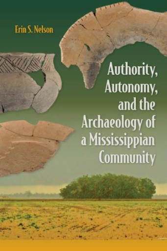 Authority, Autonomy, and the Archaeology of a Mississippian Community