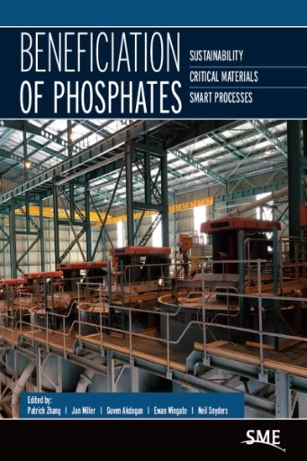 Beneficiation of Phosphates : Sustainability, Critical Materials, Smart Processes