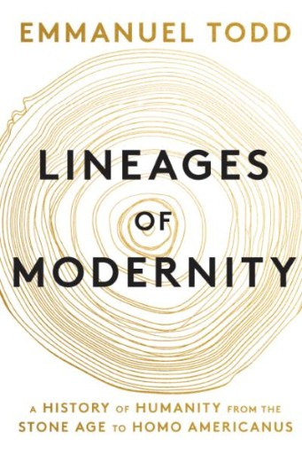 Lineages of Modernity : A History of Humanity From the Stone Age to Homo Americanus