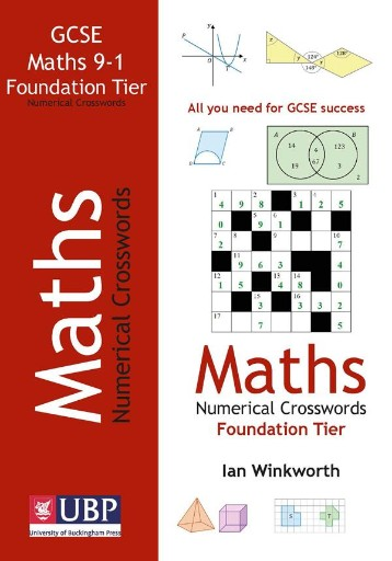 GCSE Mathematics Numerical Crosswords Foundation Written for the GCSE 9-1 Course